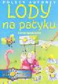Polscy autorzy Lody na patyku i inne opowieści