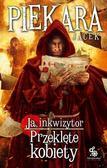 Jacek Piekara - Ja, inkwizytor. Przeklęte kobiety BR