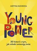 Justyna Suchecka - Young power! 30 historii o tym, jak młodzi...