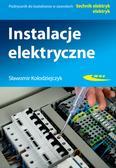 Kołodziejczyk Sławomir - Instalacje elektryczne. Podręcznik do kształcenia w zawodach technik elektryk, elektryk