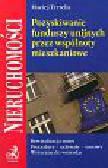 Tertelis Maciej - Pozyskiwanie funduszy unijnych przez wspólnoty mieszkaniowe