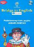 Bridge to English Podstawowy kurs języka angielskiego