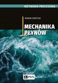 Zarzycki Roman,Prywer Jerzy - INŻYNIERIA PROCESOWA. Mechanika płynów