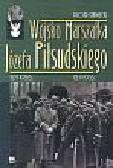 Stawecki Piotr - Wojska Marszałka Józefa Piłsudskiego