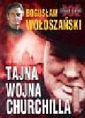 Wołoszański Bogusław - Tajna wojna Churchilla