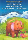 Woroszylski Wiktor - Dużo śmiechu, trochę smutku, to historia o mamutku