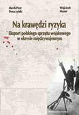 Marek Piotr Deszczyński, Wojciech Mazur - Na krawędzi ryzyka