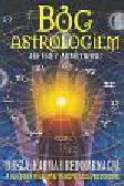 Armstrong Jeffrey - Bóg Astrologiem. Dusza, karma i reinkarnacja. W jaki sposób tworzymy nasze przeznaczenie