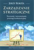 Rokita Jerzy - Zarządzanie strategiczne