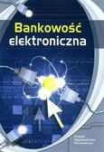 Gospodarowicz Andrzej (red.) - Bankowość elektroniczna