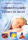 Wiszniewski Mateusz - Samouzdrawianie i praca ze snami
