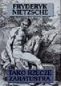 Nietzsche Fryderyk - Tako rzecze zaratustra