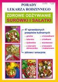 Smaza Anna - Zdrowe odżywianie Surówki i sałatki. Porady Lekarza Rodzinnego 128