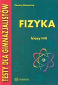 Koneczny Cezary - Testy dla gimnazjum Fizyka kl I-III