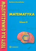 Kowalińska Barbara - Testy dla gimnazjalistów Matematyka kl II