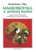 Olko Stanisława - Makrobiotyka w polskiej kuchni