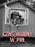 Przylipiak Wojciech - Czas wolny w PRL
