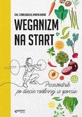 Stanisławski Emil, Mikita Marta - Weganizm na start Przewodnik po diecie roślinnej w sporcie