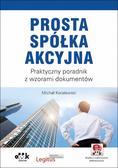 Koralewski Michał - Prosta spółka akcyjna. Praktyczny poradnik z wzorami dokumentów (z suplementem elektronicznym). PGK1356e