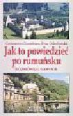 Geambasu Constantin, Odrobińska Ewa - Jak to powiedzieć po rumuńsku