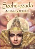 O' Neill Anthony - Szeherezada