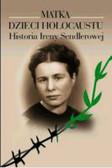 Mieszkowska Anna - Matka Dzieci Holocaustu