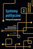 Systemy polityczne Tom 2. Ustroje państw współczesnych