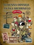 Robaczewski Tomasz, Drojewski Grzegorz, Konarski Michał, Ronek Hubert - Wojenna odyseja Antka Srebrnego 1939-1946. Wydanie zbiorcze