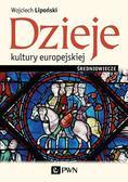 Lipoński Wojciech - Dzieje kultury europejskiej Średniowiecze