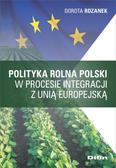 Rdzanek Dorota - Polityka rolna Polski w procesie integracji z Unią Europejską