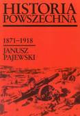 Pajewski Janusz - Historia powszechna 1871-1918