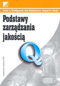 Dahlgaard Jens J., Kristensen Kai, Kanji Gopal K. - Podstawy zarządzania jakością