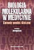 Bal Jerzy (red.) - Biologia molekularna w medycynie