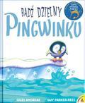 Andreae Giles , Parker-Rees Guy - Bądź dzielny, pingwinku (wyd. 2/2020)