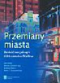 Jałowiecki Bohdan, Majer Andrzej, Szczepański Marek (red.) - Przemiany miasta