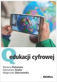 Plebańska Marlena, Szyller Aleksandra, Sieńczewska Małgorzata - Q edukacji cyfrowej