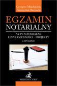 Biernacki Przemysław, Mikołajczuk Grzegorz - Egzamin notarialny. Akty notarialne i inne czynności - projekty