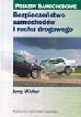 Wicher Jerzy - Bezpieczeństwo samochodów i ruchu drogowego