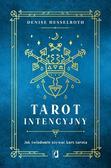 Hesselroth Denisse - Tarot intencyjny. Jak świadomie używać kart tarota