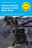 KempskiP., Kempski B. - Śmigłowiec wielozadaniowy Sikorsky UH-60A Black Hawk TBiU 221