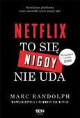 Marc Randolph - Netflix. To się nigdy nie uda