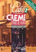 Trevisi Sndra, Canelas Jose, Beacco di Giura Marcella - Cafe Creme 2  Methode de francais