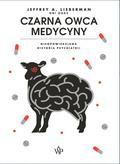 Jeffrey A. Lieberman - Czarna owca medycyny