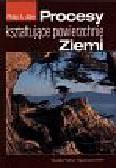 Allen P. - Procesy kształtujące powierzchnię ziemi