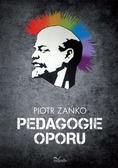 Piotr Zańko - Pedagogie oporu
