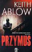 Ablow Keith - Przymus