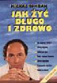 Tombak Michał - Jak żyć długo i zdrowo