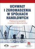 Koralewski Michał - Uchwały i zgromadzenia w spółkach handlowych. PGK1376e