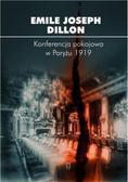 Emile Joseph Dillon - Konferencja pokojowa w Paryżu 1919