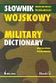 Grzebieniowski Tadeusz J., Gałązka Andrzej - Słownik wojskowy angielsko-polski polsko-angielski